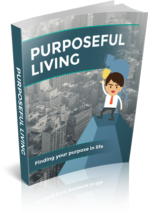 Purposeful Living, Finding Your Purpose in Life, ebook